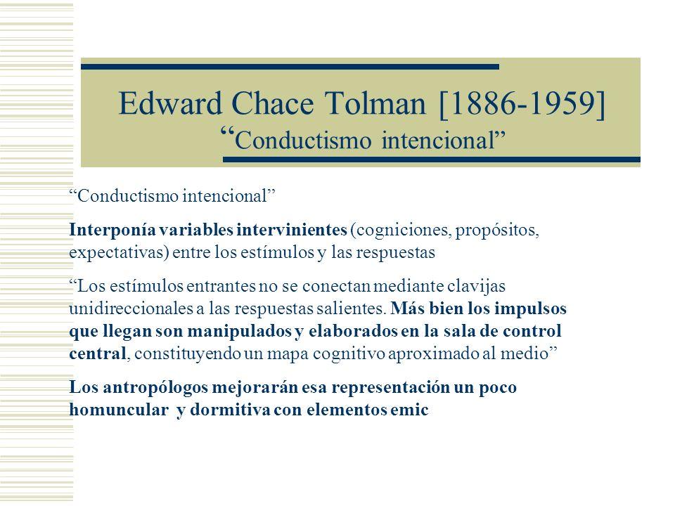 Edward Chace Tolman [1886-1959] Conductismo intencional